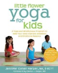 Little Flower Yoga for Kids: A Yoga and Mindfulness Program to Help Your Child Improve Attention and Emotional Ba... (Paperback)