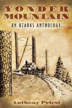 Yonder Mountain: An Ozarks Anthology (Paperback)