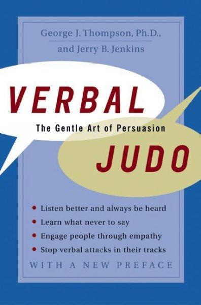 Verbal Judo: The Gentle Art of Persuasion (Paperback)