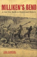 Milliken's Bend: A Civil War Battle in History and Memory (Hardcover)