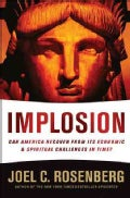 Implosion: Can America Recover from Its Economic & Spiritual Challenges in Time? (Paperback)