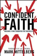Confident Faith: Building a Firm Foundation for Your Beliefs (Paperback)