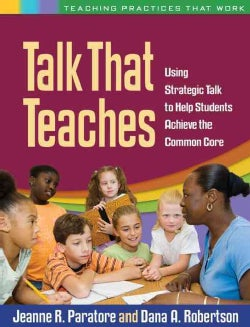 Talk That Teaches: Using Strategic Talk to Help Students Achieve the Common Core (Paperback)