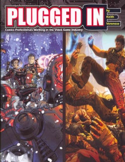 Plugged In!: Comics Professionals Working in the Video Game Industry (Paperback)