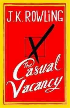 Una vacante imprevista / The casual vacancy (Hardcover)
