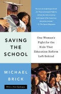 Saving the School: One Woman's Fight for the Kids That Education Reform Left Behind (Paperback)