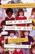 Some of My Best Friends Are Black: The Strange Story of Integration in America (Paperback)