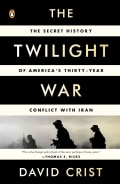 The Twilight War: The Secret History of America's Thirty-Year Conflict With Iran (Paperback)