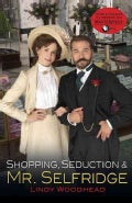 Shopping, Seduction & Mr. Selfridge (Paperback)