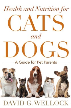 Health and Nutrition for Dogs and Cats: A Guide for Pet Parents (Hardcover)