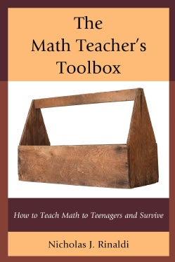 The Math Teacher's Toolbox: How to Teach Math to Teenagers and Survive (Paperback)