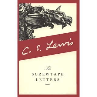 The Screwtape Letters: With Screwtape Proposes a Toast (Paperback)