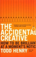 The Accidental Creative: How to Be Brilliant at a Moment's Notice (Paperback)