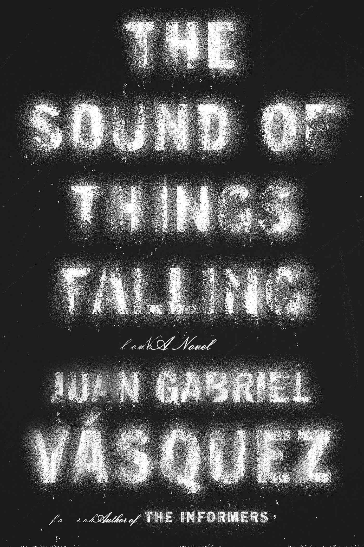 The Sound of Things Falling (Hardcover)