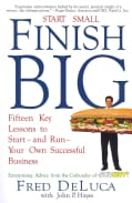 Start Small, Finish Big: Fifteen Key Lessons to Start - and Run - Your Own Successful Business (Paperback)