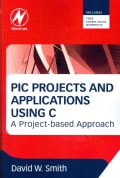 PIC Projects and Applications Using C: A Project-Based Approach (Paperback)