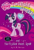 Twilight Sparkle and the Crystal Heart Spell (Paperback)