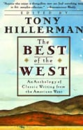 The Best of the West: An Anthology of Classic Writing from the American West (Paperback)
