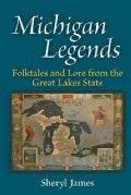 Michigan Legends: Folktales and Lore from the Great Lakes State (Paperback)