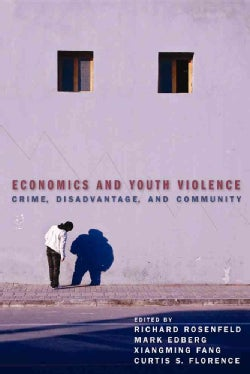 Economics and Youth Violence: Crime, Disadvantage, and Community (Paperback)