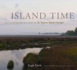 Island Time: An Illustrated History of St. Simons Island, Georgia (Hardcover)