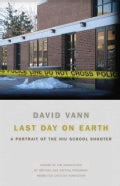 Last Day on Earth: A Portrait of the Niu School Shooter (Paperback)