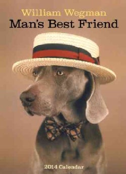 William Wegman Man's Best Friend 2014 Calendar (Calendar)
