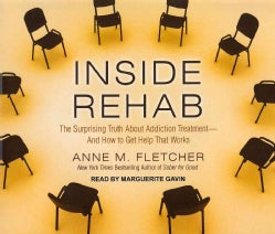 Inside Rehab: The Surprising Truth About Addiction Treatment - and How to Get Help That Works (CD-Audio)