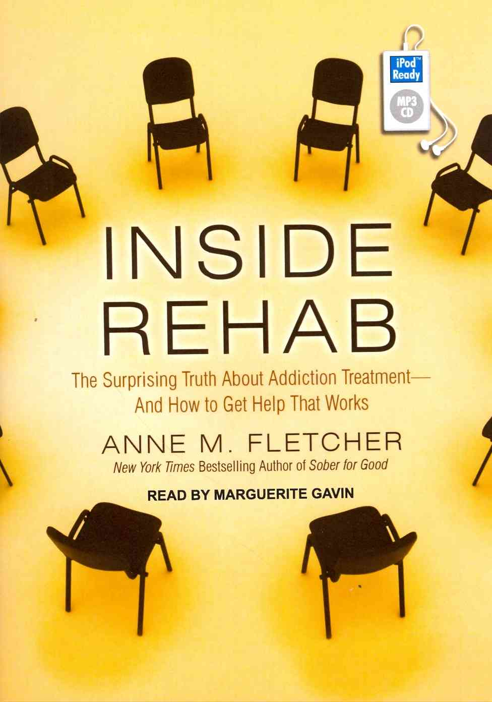 Inside Rehab: The Surprising Truth About Addiction Treatment---and How to Get Help That Works (CD-Audio)