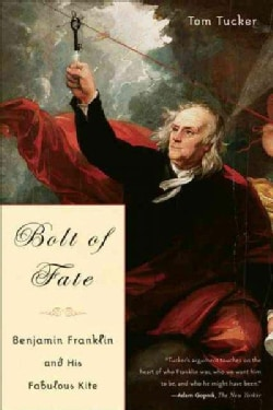 Bolt of Fate: Benjamin Franklin and His Fabulous Kite (Paperback)
