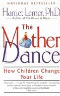 The Mother Dance: How Children Change Your Life (Paperback)