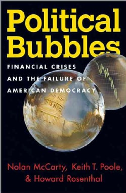Political Bubbles: Financial Crises and the Failure of American Democracy (Hardcover)