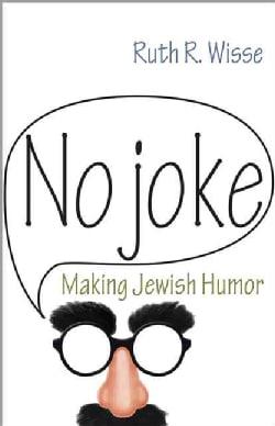 No Joke: Making Jewish Humor (Hardcover)
