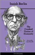 The Crooked Timber of Humanity: Chapters in the History of Ideas (Paperback)