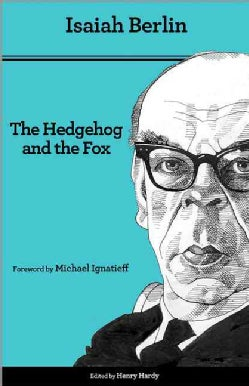 The Hedgehog and the Fox: An Essay on Tolstoy's View of History (Paperback)