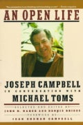 An Open Life: Joseph Campbell in Conversation With Michael Toms (Paperback)