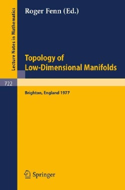Topology of Low-Dimensional Manifolds: Proceedings of the Second Sussex Conference, 1977 (Paperback)