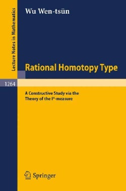 Rational Homotopy Type: A Constructive Study Via the Theory of the I*-measure (Paperback)