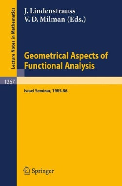Geometrical Aspects of Functional Analysis: Israel Seminar, 1985-86 (Paperback)