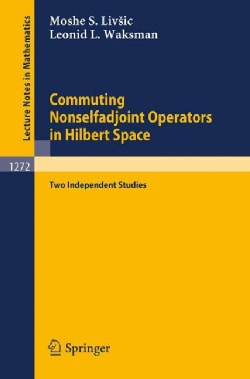 Commuting Nonselfadjoint Operators in Hilbert Space: Two Independent Studies (Paperback)