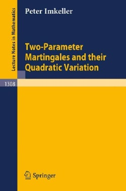 Two-Parameter Martingales and Their Quadratic Variation (Paperback)