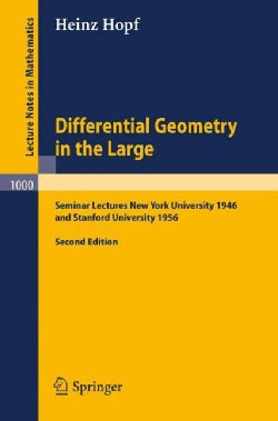 Differential Geometry in the Large: Seminar Lectures New York University 1946 and Stanford University 1956 (Paperback)