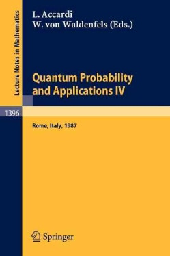 Quantum Probability and Applications IV: Proceedings of the Year of Quantum Probability, Held at the University o... (Paperback)