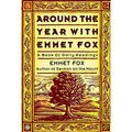 Around the Year With Emmet Fox: A Book of Daily Readings (Paperback)