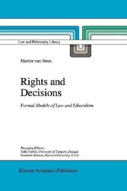 Rights and Decisions: Formal Models of Law and Liberalism (Paperback)