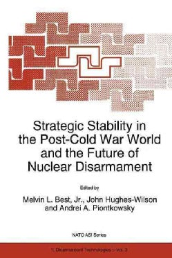 Strategic Stability in the Post-cold War World and the Future of Nuclear Disarmament (Paperback)