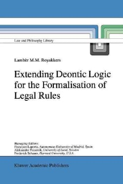 Extending Deontic Logic for the Formalisation of Legal Rules (Paperback)