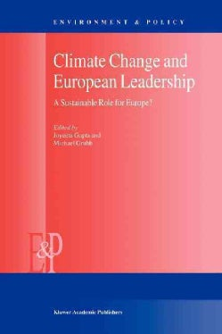 Climate Change and European Leadership: A Sustainable Role for Europe? (Paperback)