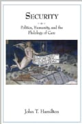 Security: Politics, Humanity, and the Philology of Care (Hardcover)