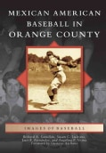 Mexican American Baseball in Orange County (Paperback)